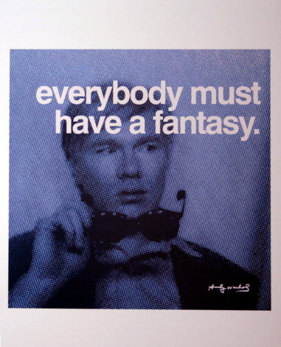 Andy Warhol poster print, Everybody must have a fantasy
