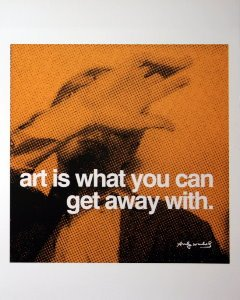 Stampa Warhol, Art is what you can get away with