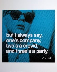 Stampa Warhol, one's company, two's a crowd, and three is a party