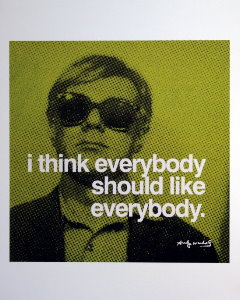 Stampa Warhol, I think everybody should like everybody