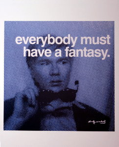Stampa Warhol, Everybody must have a fantasy